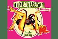 Tito & Tarantula - Little Bitch (Remastered) [CD]