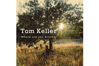 Tom Keller - Where Are You Brother (digipak) [CD]
