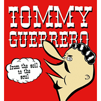 Tommy Guerrero - From The Soil To The Soul [Vinyl]