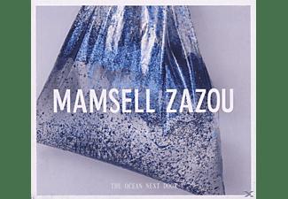 Mamsell Zazou - Ocean Next Door  - (CD)