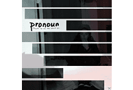 Pronoun - There's no one new around you. [CD]