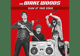WAKE WOODS - BLOW UP YOUR RADIO  - (CD)