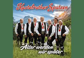 Kastelruther Spatzen - Älter werden wir später  - (CD)