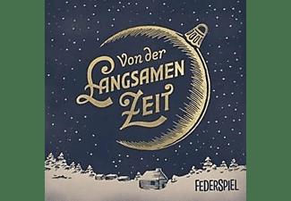 Federspiel - Von Der Langsamen Zeit  - (CD)