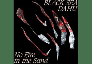 Black Sea Dahu - No Fire In The Sand  - (Vinyl)