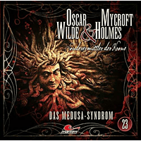 Oscar Wilde & Mycroft Holmes (23) - Das Medusa-Syndrom - (CD)