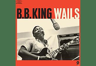 B.B. King - Wails+2 Bonus Tracks  - (Vinyl)