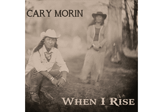 Cary Morin - WHEN I RISE  - (CD)