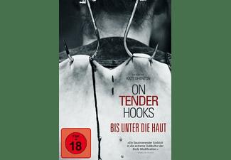 On Tender Hooks-Bis unter die Haut DVD