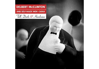 Delbert McClinton, Self-made Men, Daana - Tall,Dark,And Handsome  - (Vinyl)