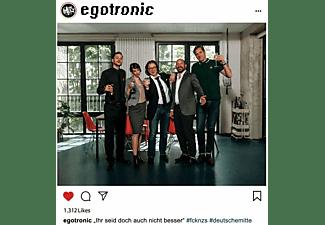 Egotronic - Ihr Seid Doch Auch Nicht Besser  - (Vinyl)