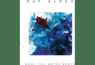 Alder Ray - WHAT THE WATER WANTS  - (LP + Bonus-CD)