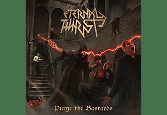 Eternal Thirst - PURGE THE BASTARDS  - (CD)