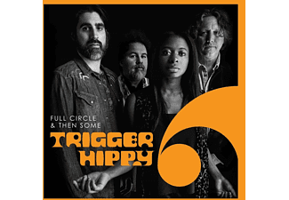 Trigger Hippy - Full Circle And Then Some  - (CD)