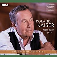 Roland Kaiser - Alles oder Dich (Limitierte Super Deluxe Edition)  - (CD)