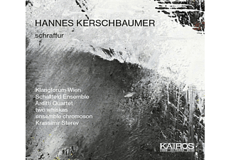 Hannes Kerschbaumer, Klangforum Wien, Schallfeld Ensemble, Arditti Quartet, Two Whiskas, Ensemble Chromoson, Krassimir Sterev - Schraffur  - (CD)