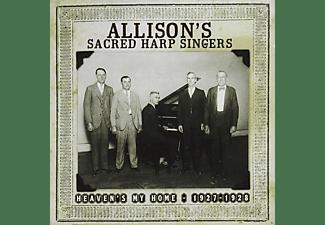 Allison's Sacred Harp Singers - HEAVEN S MY HOME 1927-1928  - (CD)