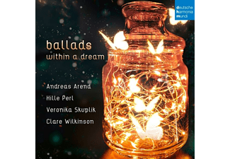 Andreas Arend, Veronika Skuplik, Clare Wilkinson, Perl Hille - Ballads within a Dream  - (CD)