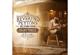 Reverend Peyton's Big Damn Band - THE FRONT PORCH SESSIONS  - (CD)