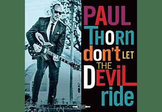 Paul Thorn - Don't Let The Devil Ride  - (CD)