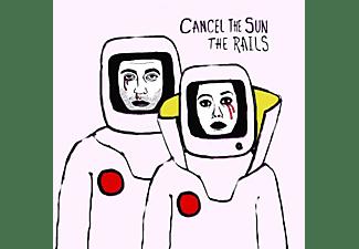 The Rails - CANCEL THE SUN  - (Vinyl)