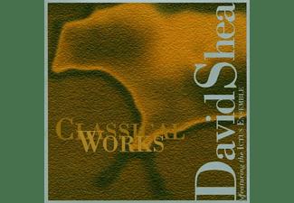 David Shea - CLASSICAL WORKS  - (CD)