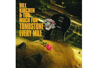 Bill & Too Much Fun Kirchen - TOMBSTONE EVERY MILE  - (CD)