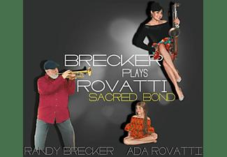 Brecker,Randy/Rovatti,Ada - A SACRED BOND  - (CD)