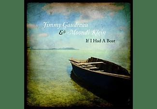 Jimmy Gaudreau, Moondi Klein - IF I HAD A BOAT  - (CD)