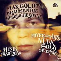 Max Goldt - Draußen die herrliche Sonne (Musik 1980-2000) [CD]