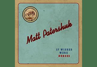 Matt Patershuk - If Wishes Were Horses  - (CD)