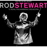 Rod Stewart;Royal Philharmonic Orchestra - You re In My Heart with the Royal Philharmonic Orchestra [CD]