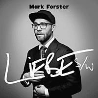 Mark Forster - Liebe S/W [CD]