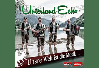 Unterland Echo - Unsre Welt ist die Musik.  - (CD)