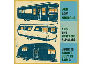 Jeb Joy Nichols And The Westwood All-Stars - June Is Short,July Is Lo  - (CD)