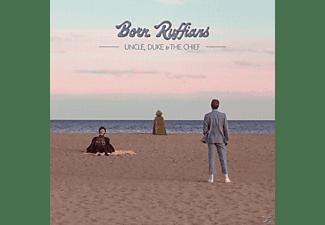 Born Ruffians - Uncle, Duke & The Chief  - (CD)