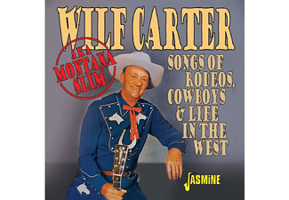 Wilf Carter - Songs Of Rodeos,Cowboys And Life In The West  - (CD)