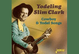 Slim Yodelin Clark - Cowboy & Yodel  - (CD)
