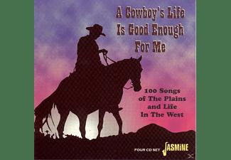 VARIOUS - A Cowboy's Life Is Good Enough  - (CD)