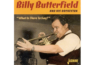 Billy Butterfield - What Is There To Say  - (CD)