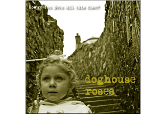 Doghouse Roses - How've You Been (All The Time)  - (CD)