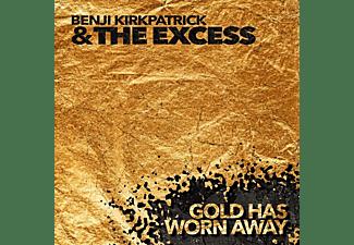 Benji Kirkpatrick & The Excess - Gold Has Worn Away  - (CD)