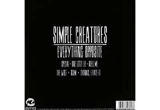 Simple Creatures - EVERYTHING OPPOSITE  - (Vinyl)