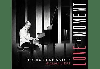 Oscar Hernandez, Alma Libre - Love The Moment  - (CD)
