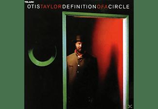 Otis Taylor - Definition Of A Circle  - (CD)