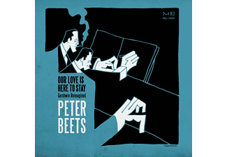 Peter Beets - Our Love Is Here To Stay-Gershwin Reimagined - (CD)