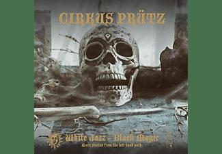Cirkus Prütz - White Jazz-Black Magic (Digipak)  - (CD)