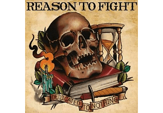 Reason To Fight - Dedicated To Nothing  - (CD)