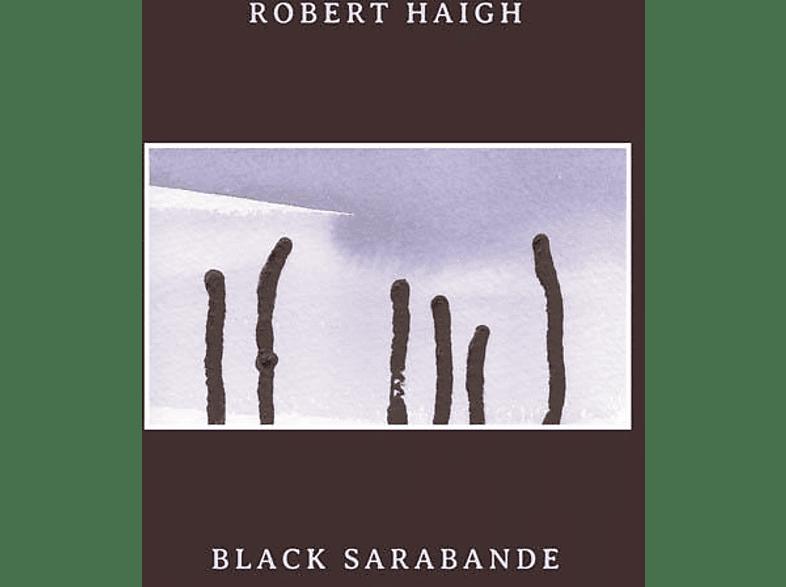 Robert Haigh - Black Sarabande [Vinyl]