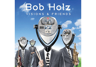 Bob Holz - Visions And Friends  - (CD)
